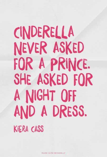 Fun Quotes Simple Cinderella Wishes Statements That Sum Up My Life Pinterest