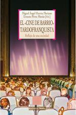 """Huerta Floriano, Miguel Ángel. El """"cine de barrio"""" tardofranquista : reflejo de una sociedad. Madrid : Biblioteca Nueva, 2013.  Encuentra este libro en la 4ª planta: 778.5CIN"""