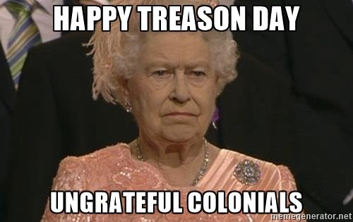 Image result for happy treason day ungrateful colonials