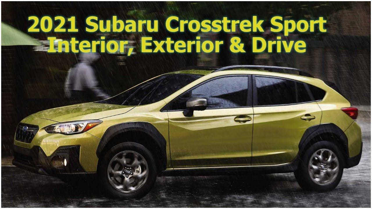 2021 Subaru Crosstrek Sport Exterior Interior Drive Cars News Music In 2020 Subaru Crosstrek Subaru New Drivers