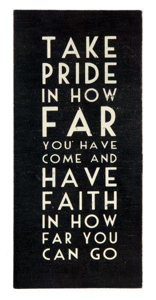 Pride and faith.