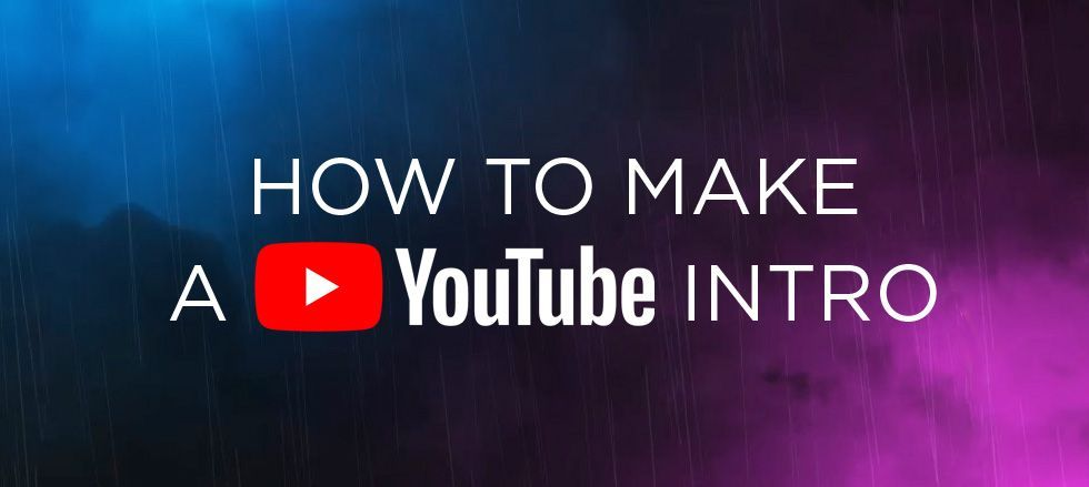 A Beginner S Guide To Making Youtube Intros Without Spending Any Money Making Your Youtube Channel L Youtube Channel Ideas Intro Youtube Start Youtube Channel