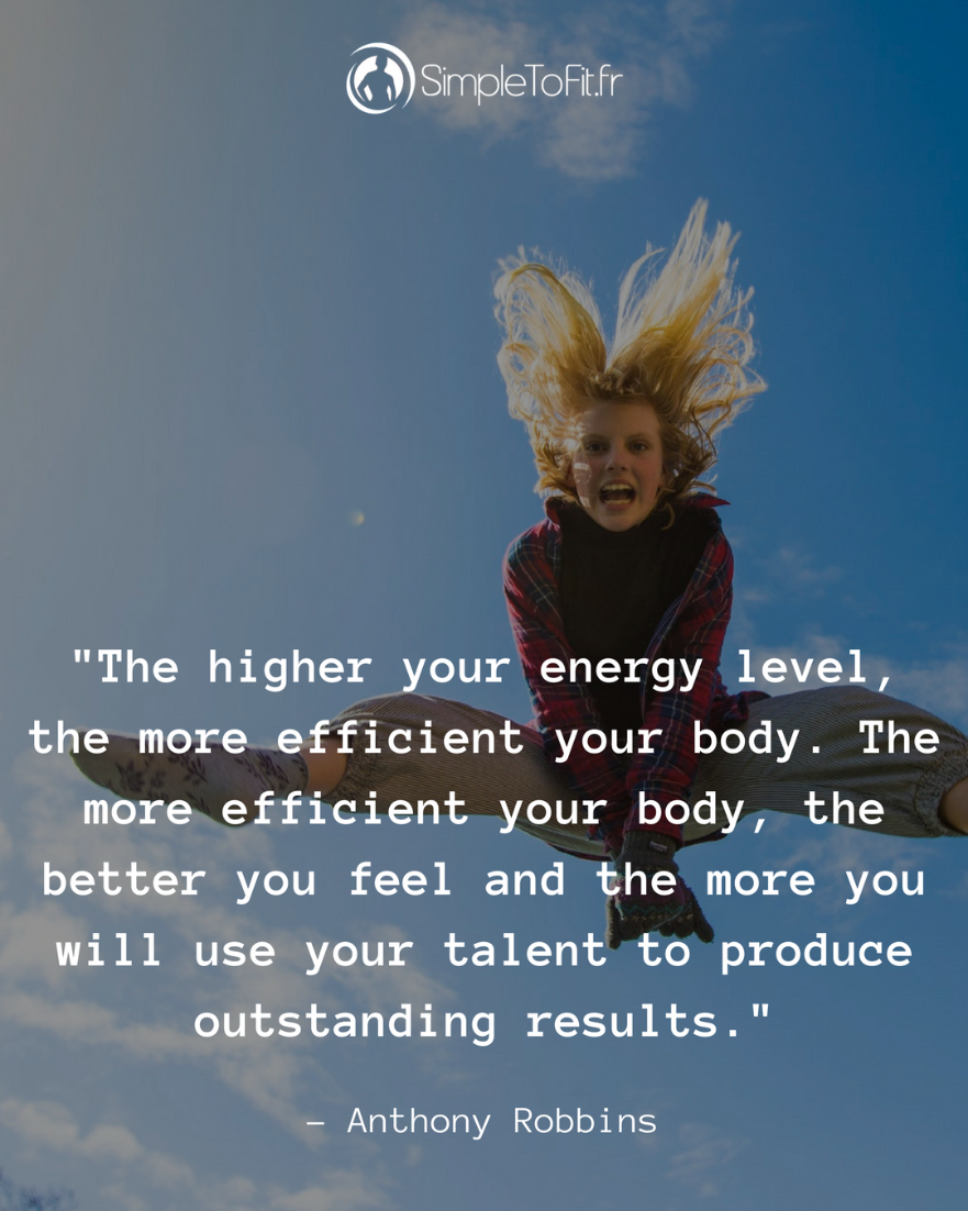 The Higher Your Energy Level The More Efficient Your Body The More Efficient Your Body The Better You Feel And The Mo Fitness Jour J Developpement Personnel