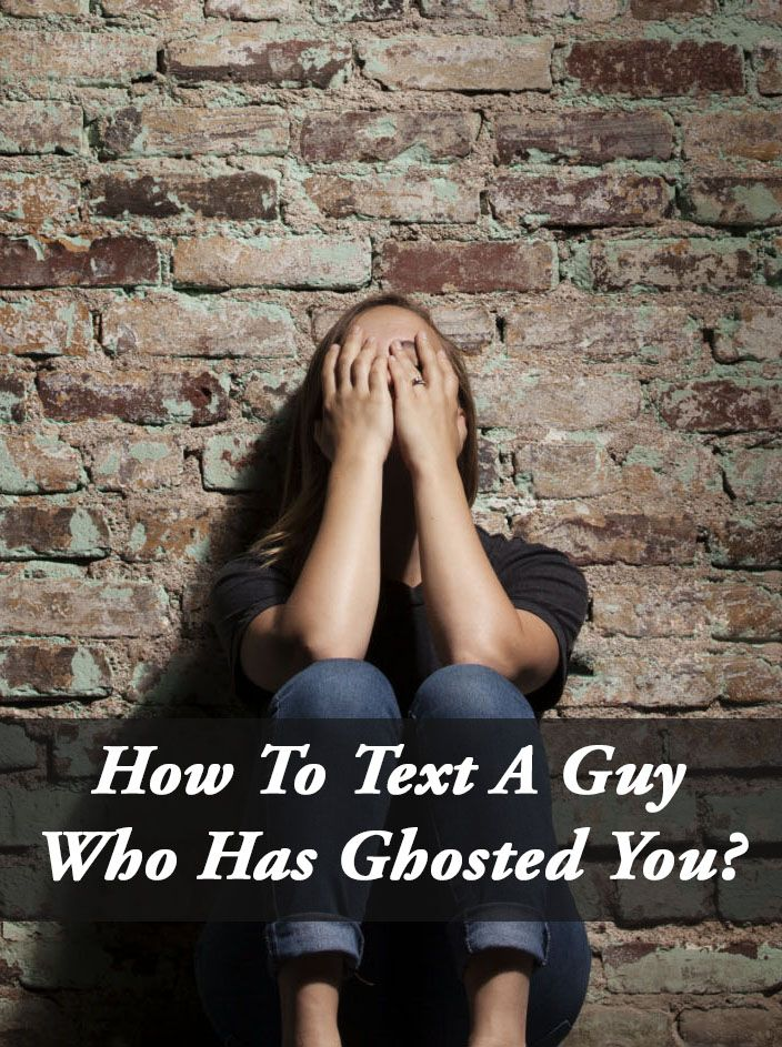 Should I Text A Guy Who Ghosted Me? Heres What Experts