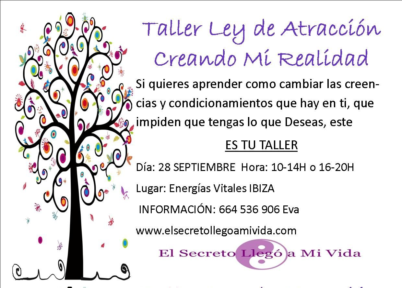Domingo 28 de Septiembre Taller Ley de Atracción en IBIZA Informete: info@elsecretollegoamivida.com