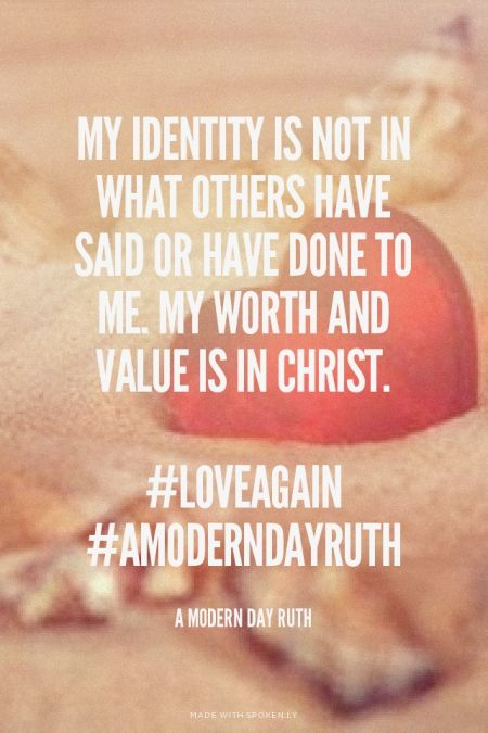 my identity is not in what others have said or have done
