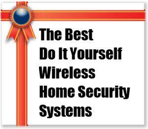 The best do it yourself wireless home security systems home the best do it yourself wireless home security systems home security systems reviews peace solutioingenieria Choice Image