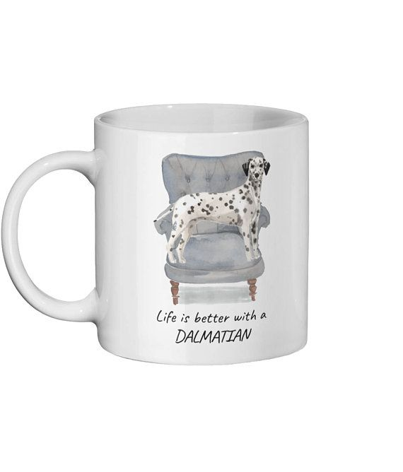 Life Is Better With A Dalmatian Dog Mug; Cute Illustrated