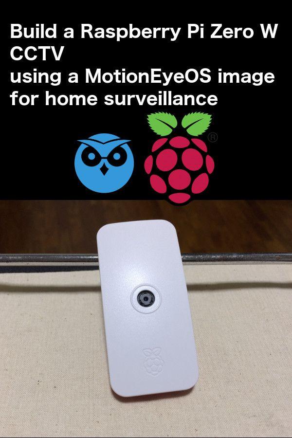 How to setup Raspberry PI Zero W CCTV with MotionEyeOS image | Tech