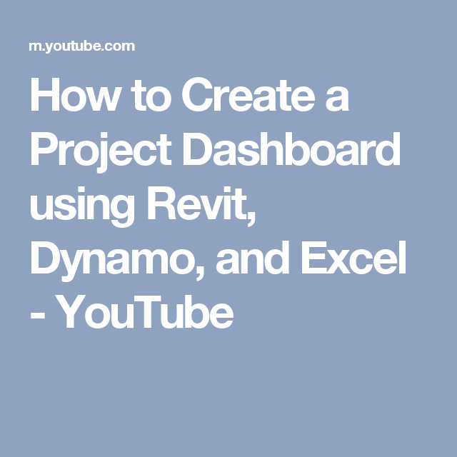 How to Create a Project Dashboard using Revit, Dynamo, and