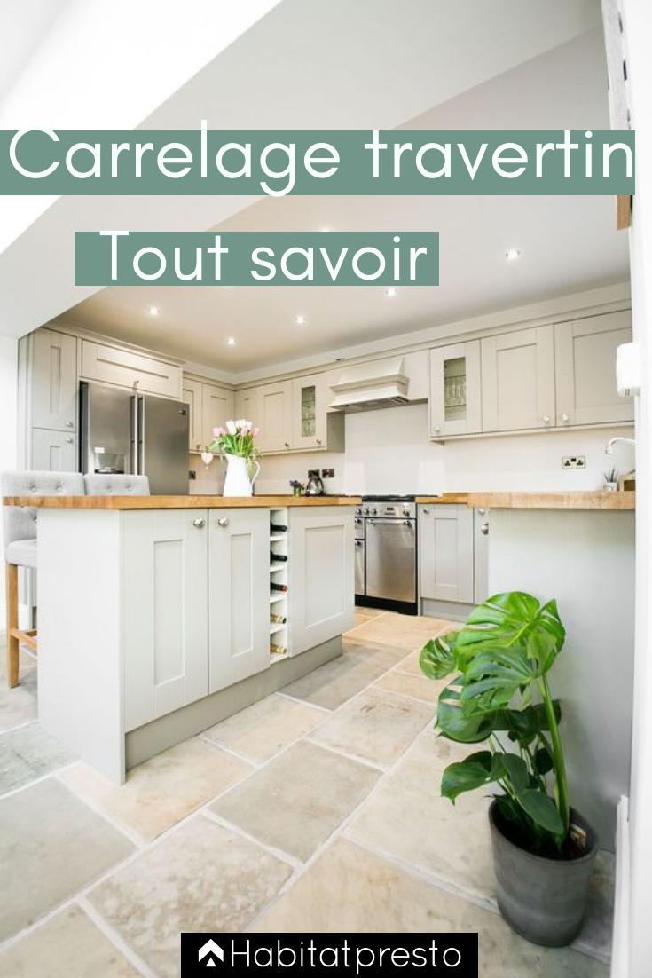 Carrelage Travertin Prix Pose Et Conseils Pour Tout Savoir Carrelage Travertin Amenagement Maison Sol De Cuisine