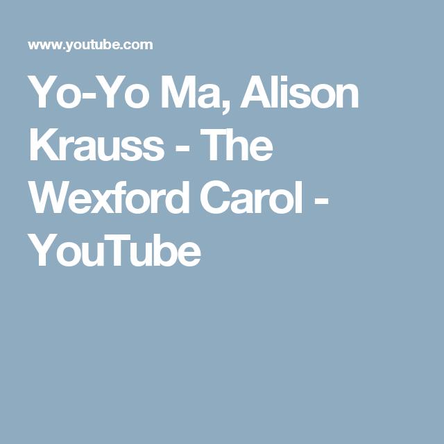 Yo-Yo Ma, Alison Krauss - The Wexford Carol - YouTube