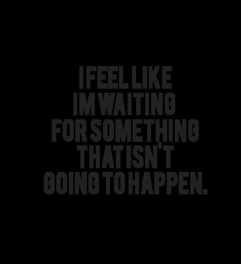 If this is you, stop waiting. Go for what you want