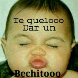 I Want To Give You A Kiss Funny Facts Funny Spanish Memes Baby Memes