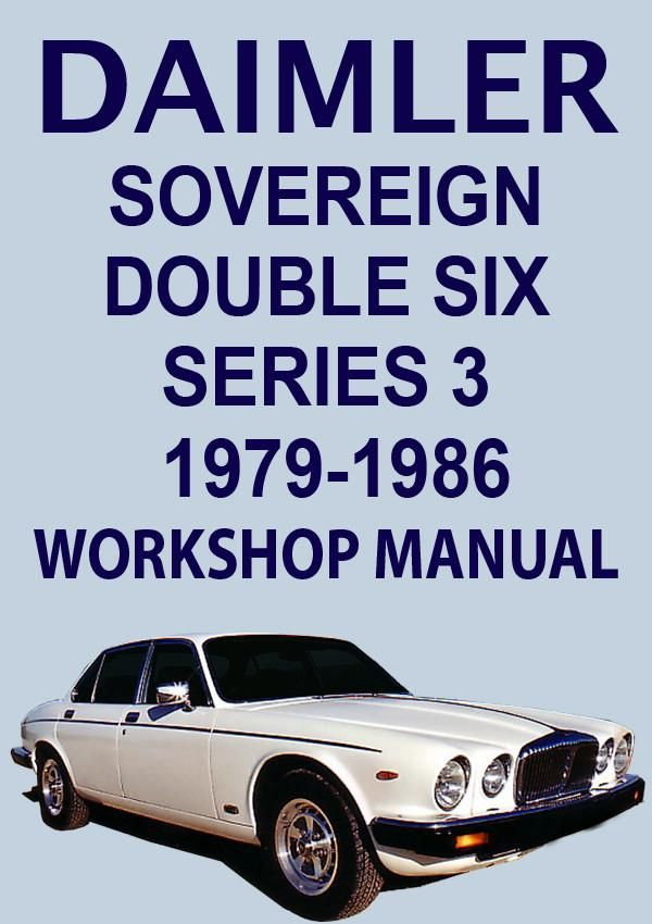Daimler Sovereign Double Six Series 3 1979 1987 Workshop Manual