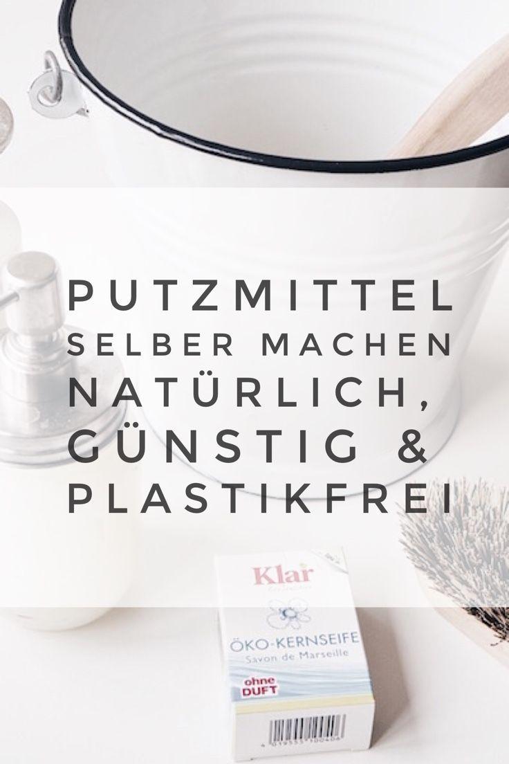 Nie wieder Putzmittel kaufen: Natürlich, günstig und plastikfrei #cleaning