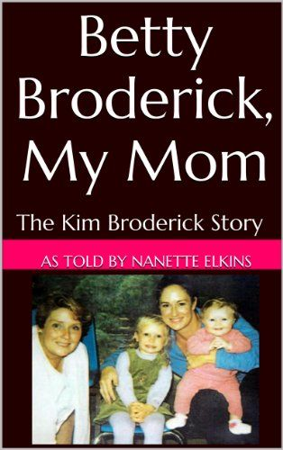 Bestseller Betty Broderick My Mom The Kim Brod 5 99 True Crime Books Good Books Crime Books