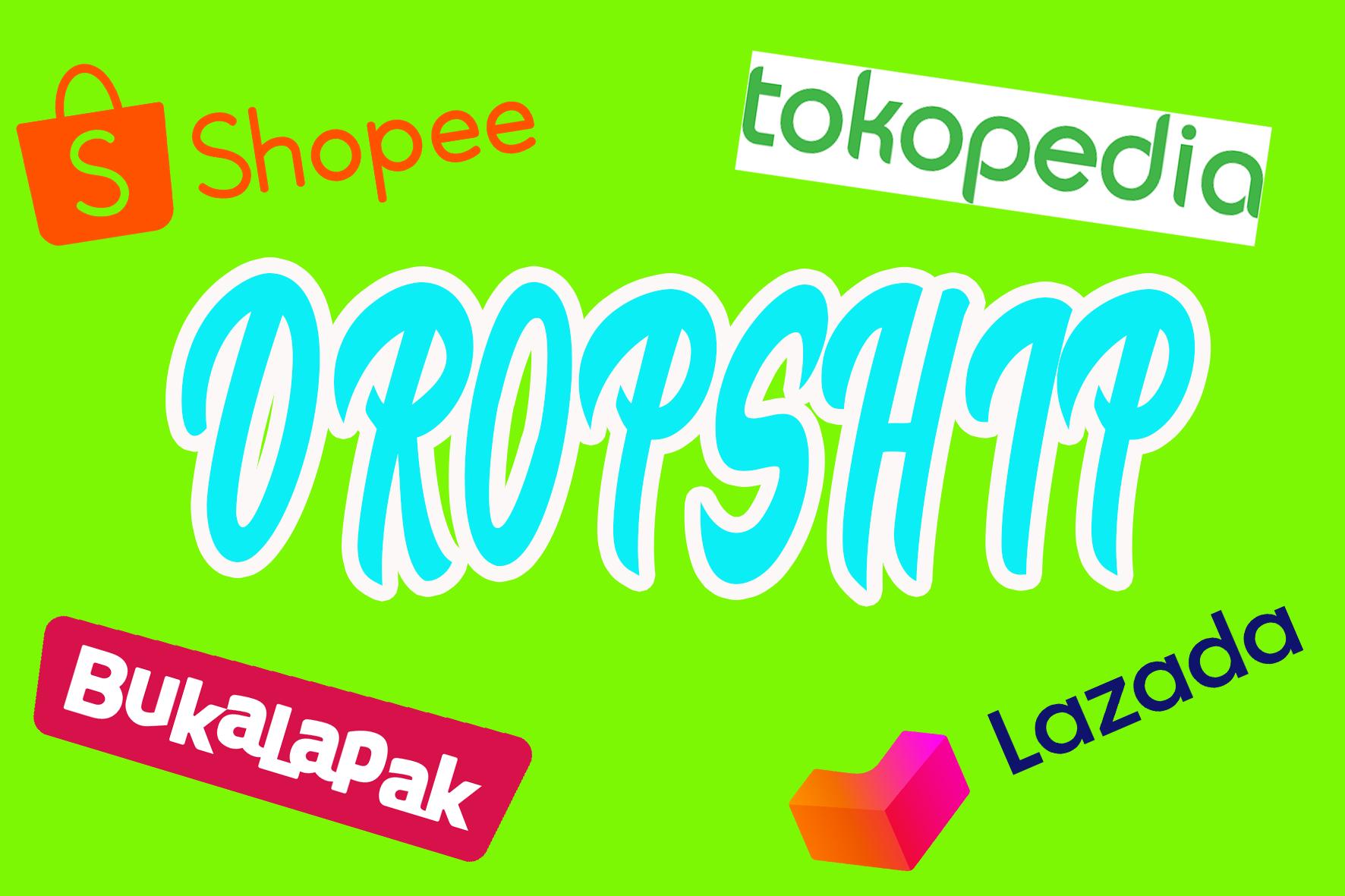 Dropship Shopee Lazada Tokopedia Bukalapak Di 2020