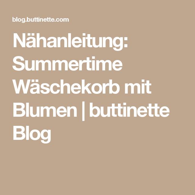 Nähanleitung: Summertime Wäschekorb mit Blumen   Wäschekörbe ...