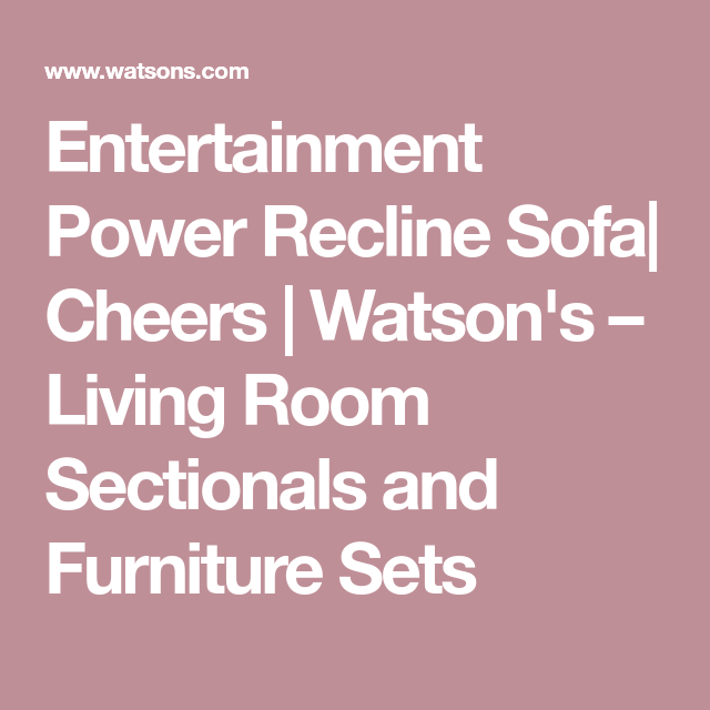 Entertainment Power Recline Sofa| Cheers | Watson\'s – Living Room ...