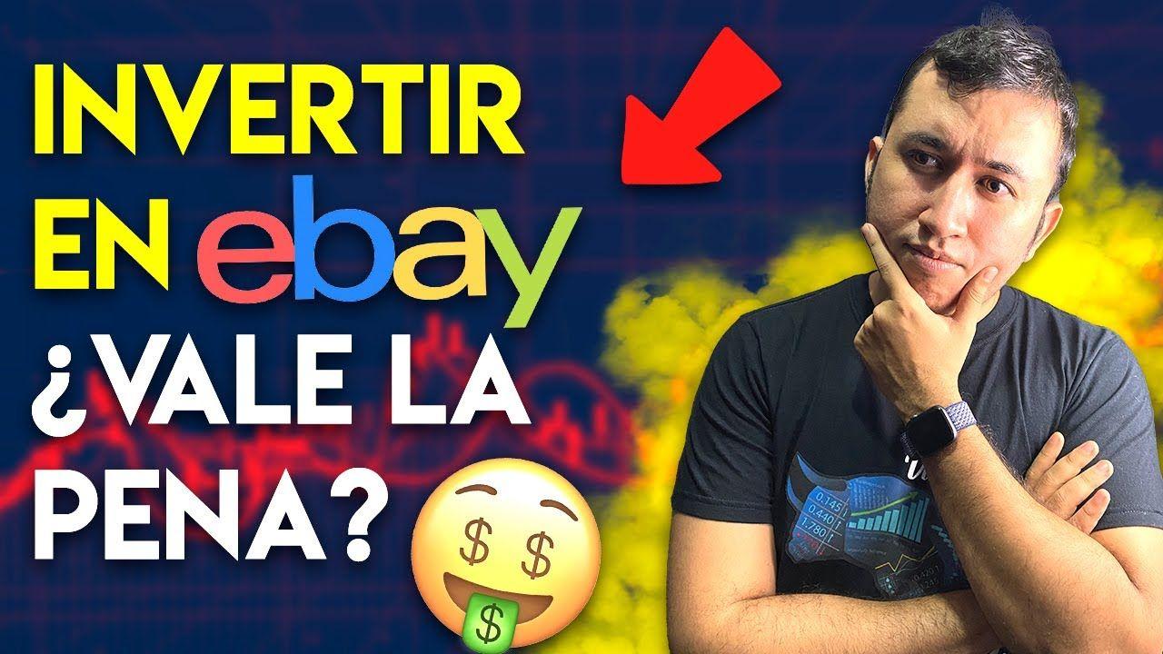 Invertir En Ebay Vale La Pena Comprar Acciones Bolsa De Valores Ebay Youtube Fundamental