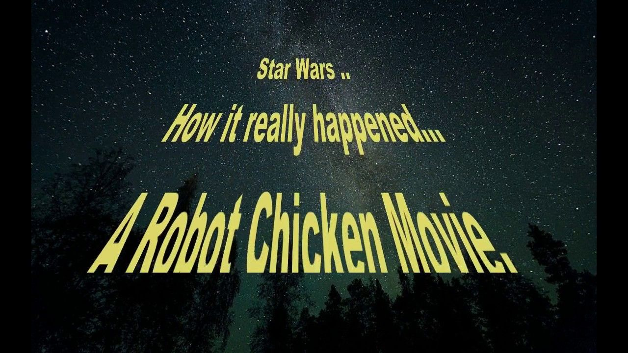 Robot Chicken - A true Star Wars tale!