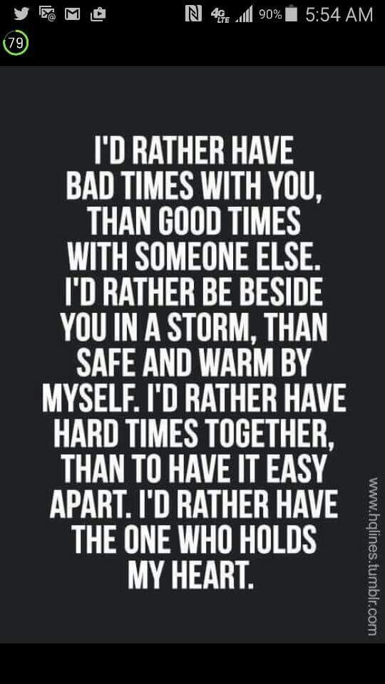 Hard Times With You Are Better Than Easy Times Alone Relationship Quotes Inspirational Quotes Love Quotes