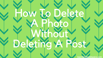 How to delete a photo without deleting a post Social