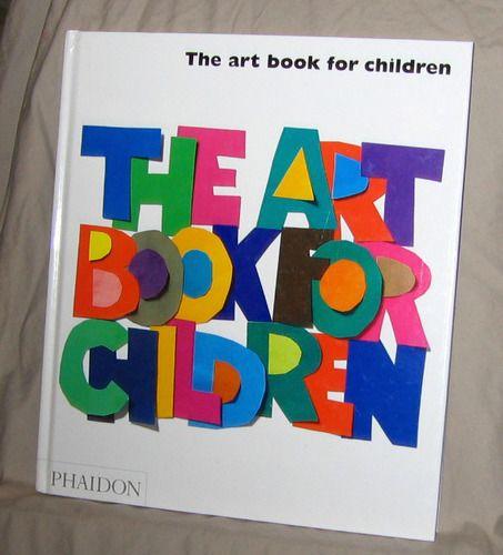 The art book for children editors of phaidon press 9780714845302 the art book for children editors of phaidon press 9780714845302 amazon solutioingenieria Choice Image