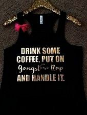 #workoutclothes #coffeecoffee #sayingsdrink #racerback #fitnessco #drinksome #somedrink #gangster #c...