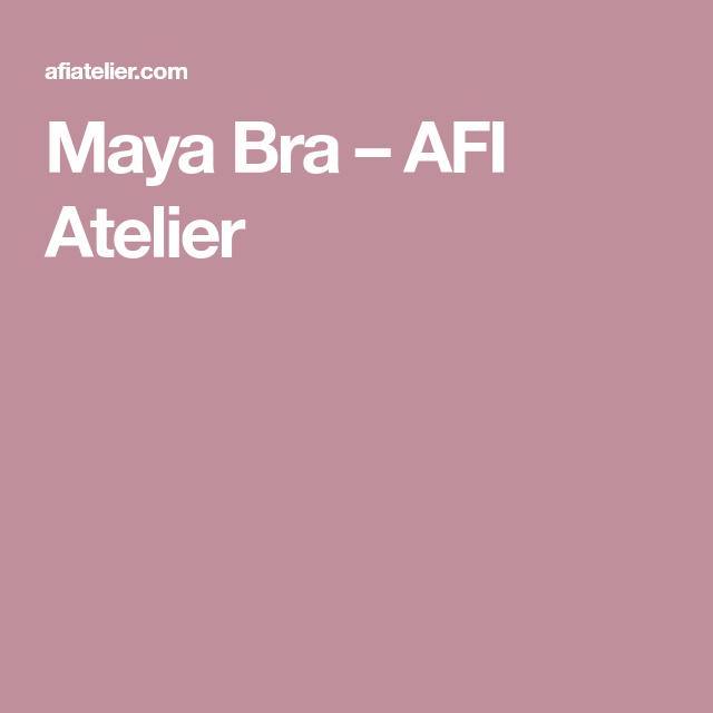 e39df069405 Maya Bra – AFI Atelier