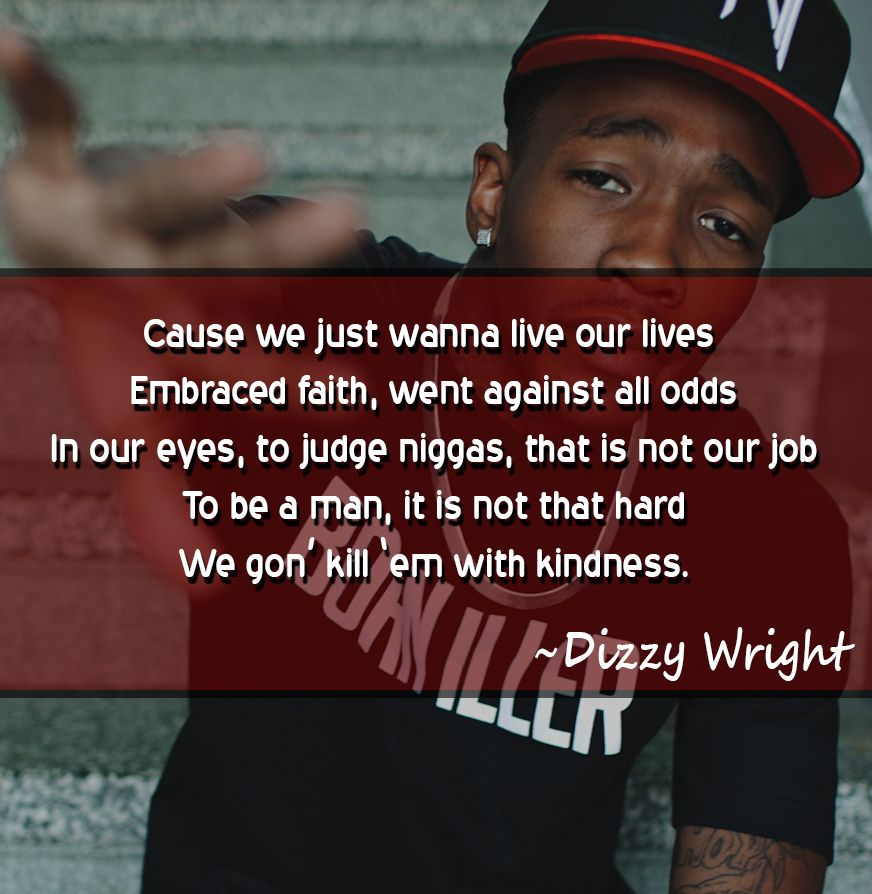 Dizzy Wright - Kill 'Em Wit Kindness | Artist [Quotes] | Pinterest ...