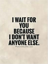 I will darling. I\'ll wait forever | Love me quotes, Patience ...