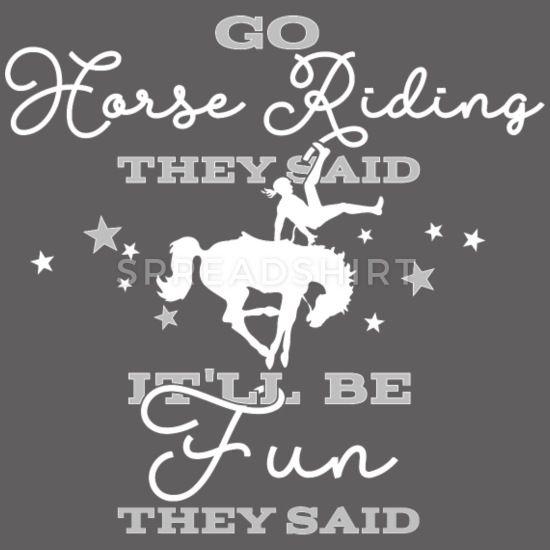 Go horse riding, they said.Womens Edition Männer