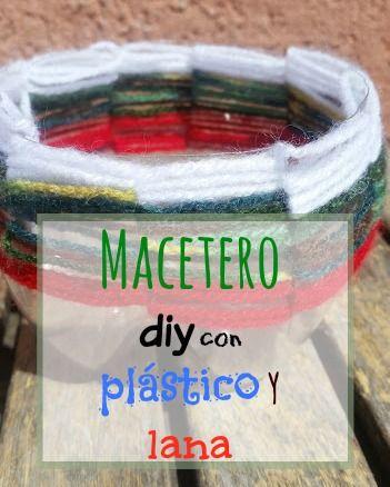 Macetero #diy de plástico y lana, recicla y crea bonitos maceteros para tu terraza o balcón http://blgs.co/7Ccs2B