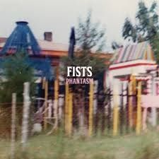 Fists - Phantasm - album review by Glen Byford on glasswerk