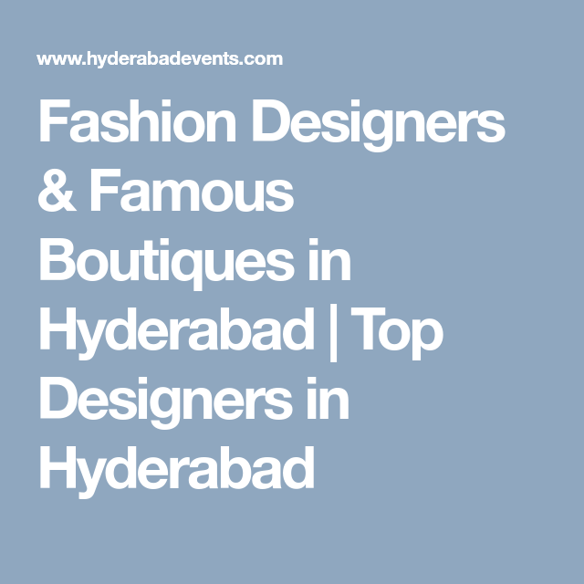 Fashion Designers Famous Boutiques In Hyderabad Top Designers In Hyderabad Fashion Designers Famous Tops Designs Planner Organization