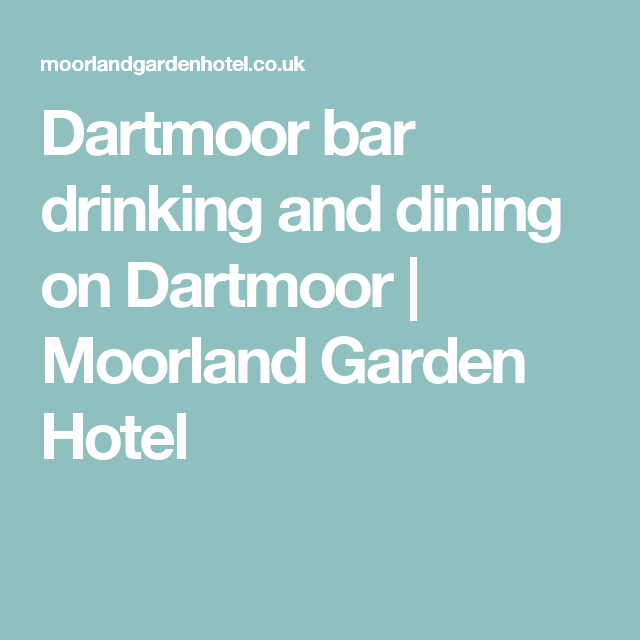 Dartmoor bar  drinking and dining on Dartmoor | Moorland Garden Hotel