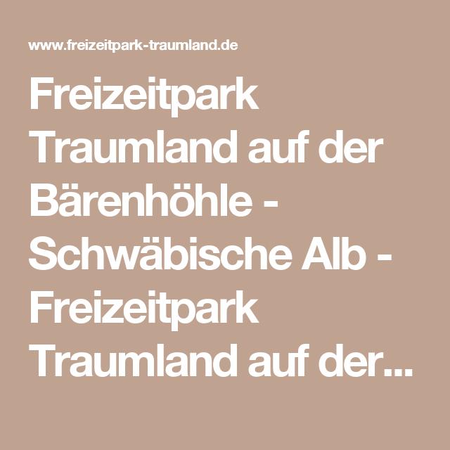 Freizeitpark Traumland auf der Bärenhöhle - Schwäbische Alb - Freizeitpark Traumland auf der Bärenhöhle - Schwäbische Alb