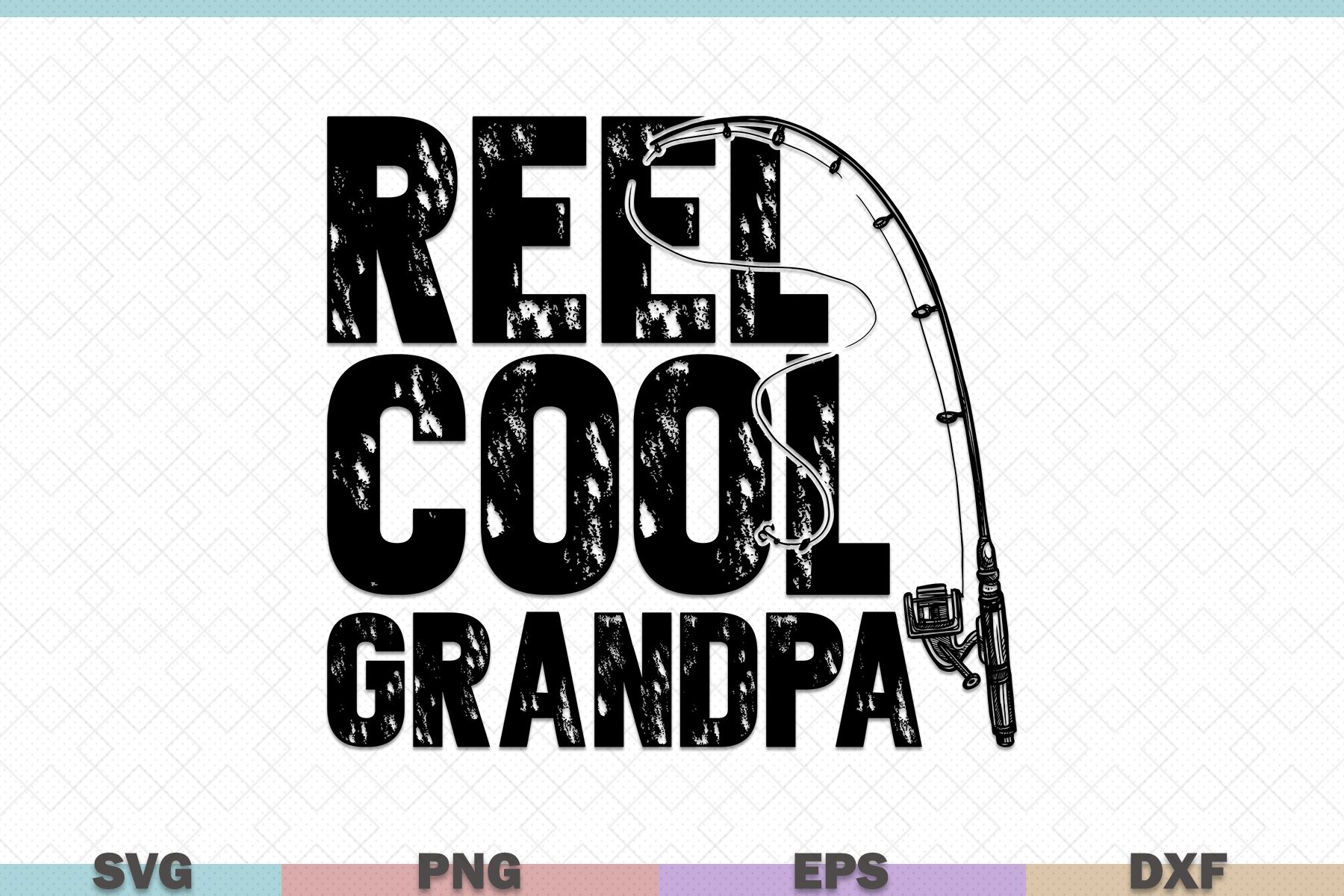 Download Reel Cool Grandpa Fishing Graphic By Pictographcastle Creative Fabrica