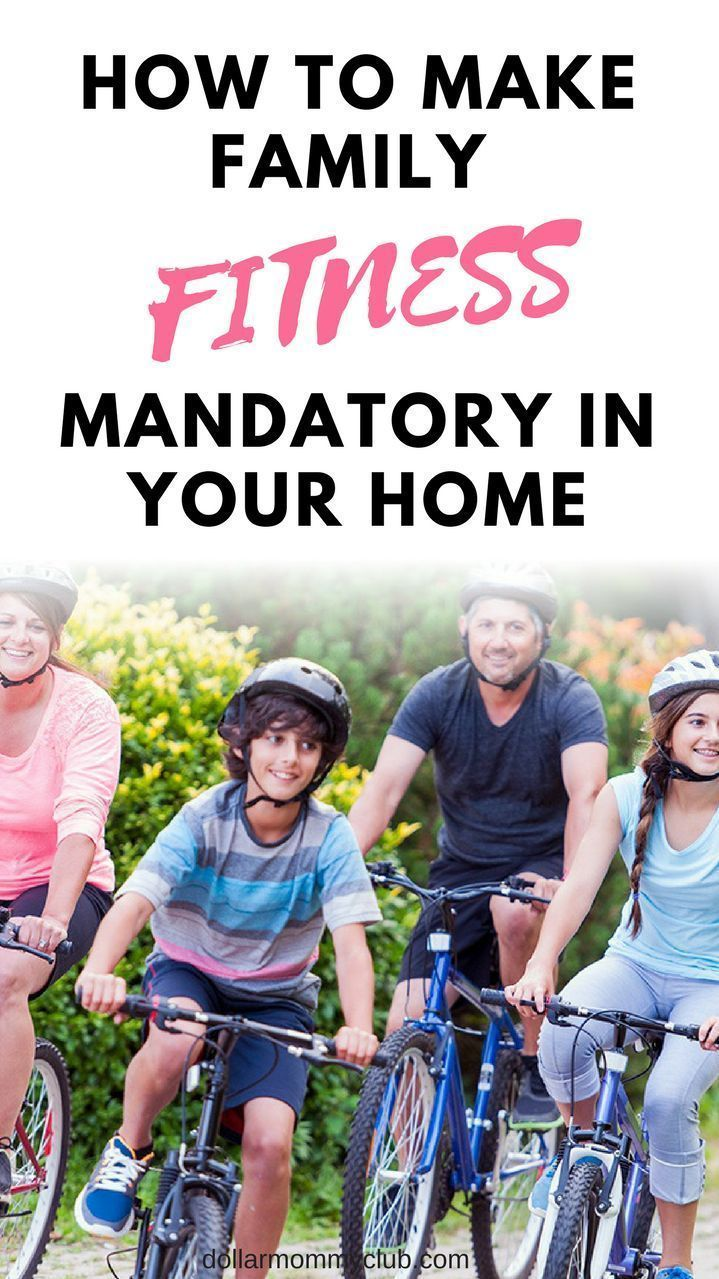 How To Make Family Fitness Mandatory In Your Home - Dollar Mommy Club -  Fitness does not need to be...