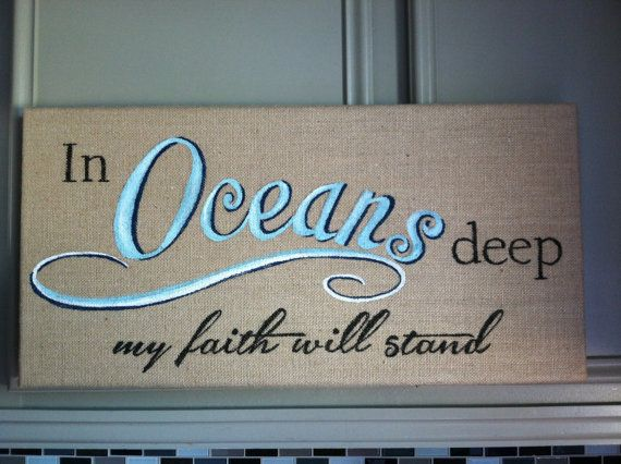 """10x20 burlap """"canvas"""" art handpainted with a verse from the song OCEANS by Hillsong United.  Of course you can get a different song painted if you like, just request a custom order from this posting and let us know what you want. We will price it out and let you know and then create a custom link for you if you want to purchase. $33"""