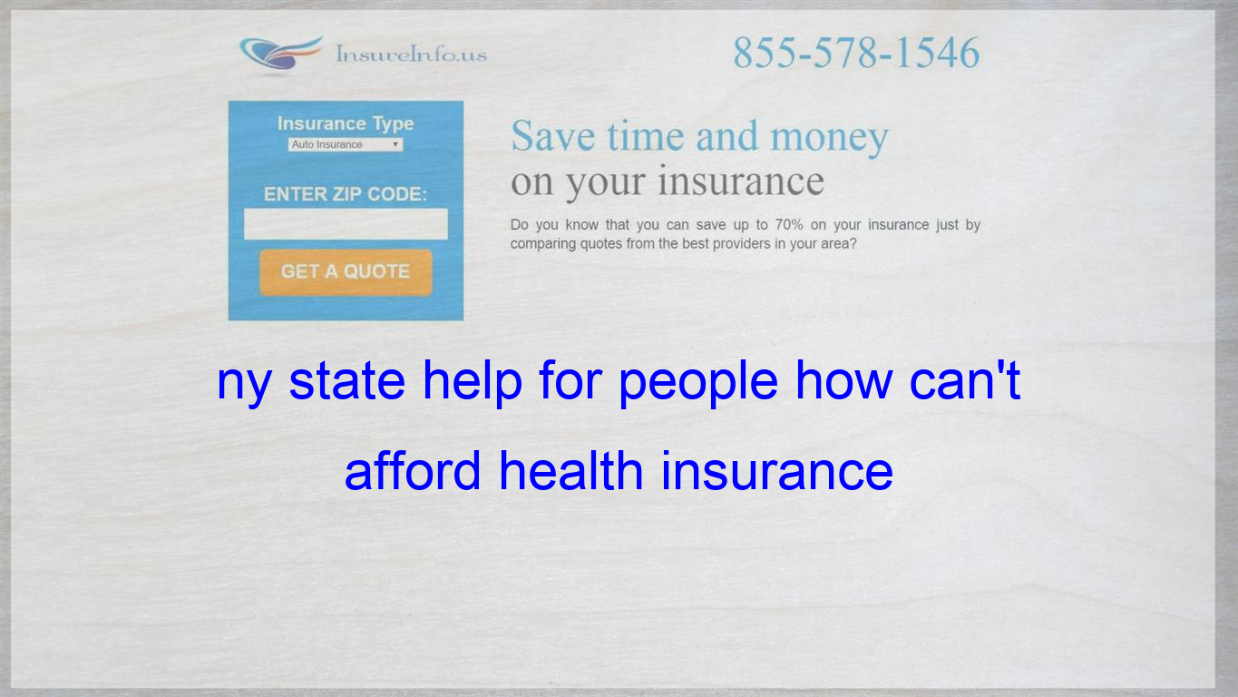 Ny State Help For People How Can T Afford Health Insurance With
