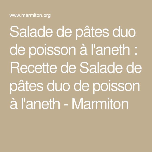 Salade de pâtes duo de poisson à l'aneth : Recette de Salade de pâtes duo de poisson à l'aneth - Marmiton