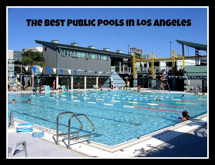 12 Best Public Pools In And Around Los Angeles Los