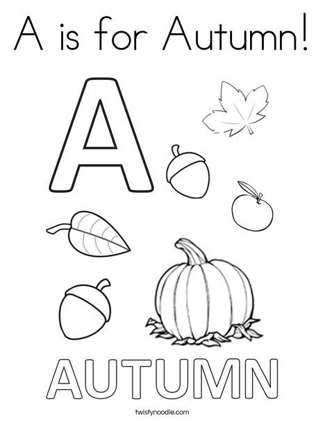 A Is For Autumn Coloring Page Twisty Noodle Fall Coloring Pages Shape Coloring Pages Coloring Pages
