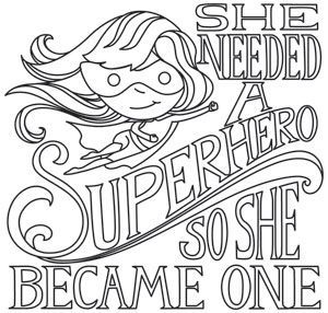 Girl Power - She Needed a Superhero   Urban Threads ...