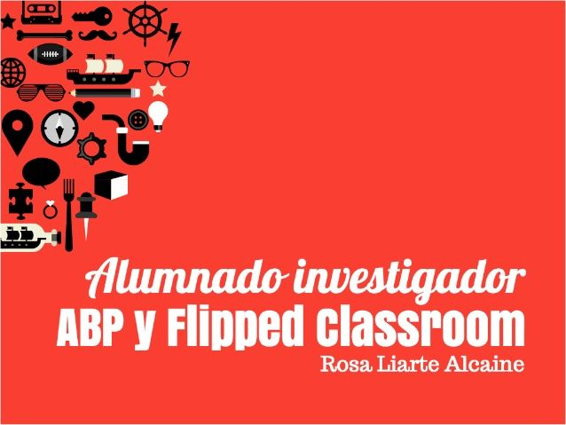 """Ponencia de Rosa Liarte """"Alumnado investigador: ABP y Flipped Classroom"""" dentro del curso """"Cómo innovar e investigar en el aula: Experiencias Prácticas"""", en el CEP Antequera."""