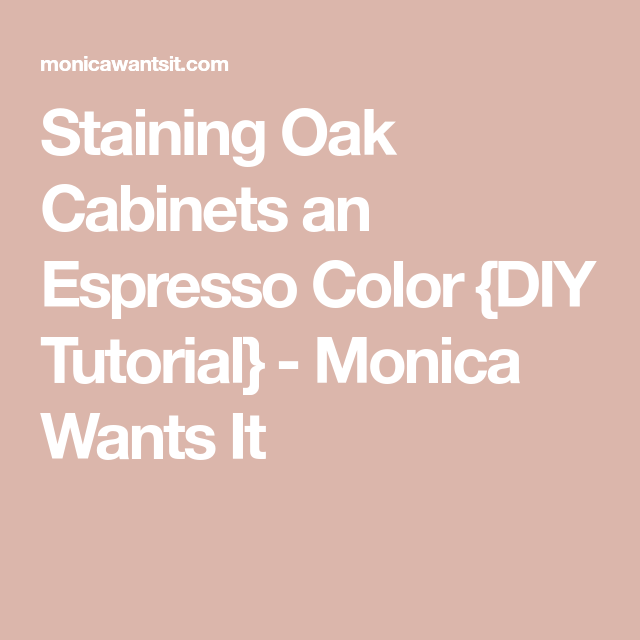 Staining Oak Cabinets an Espresso Color {DIY Tutorial #honeyoakcabinets Staining Oak Cabinets an Espresso Color {DIY Tutorial} - Monica Wants It #honeyoakcabinets