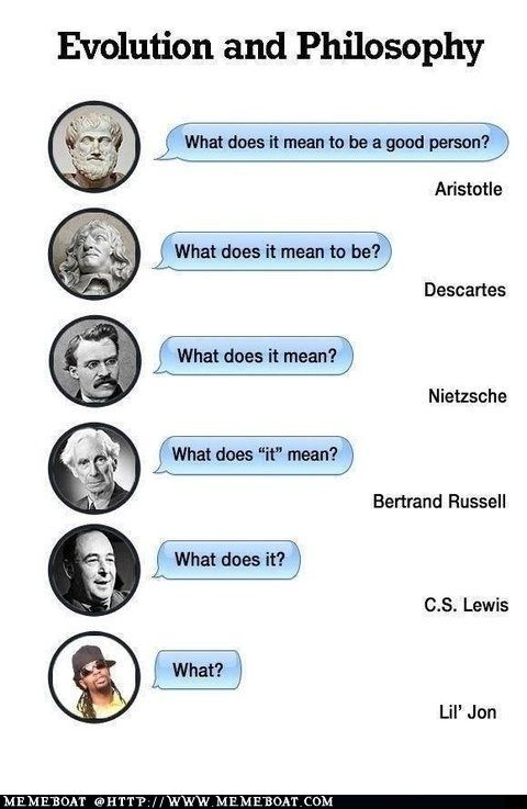 Evolution And Philosophy Philosophy Memes Witty Quotes Humor Philosophy